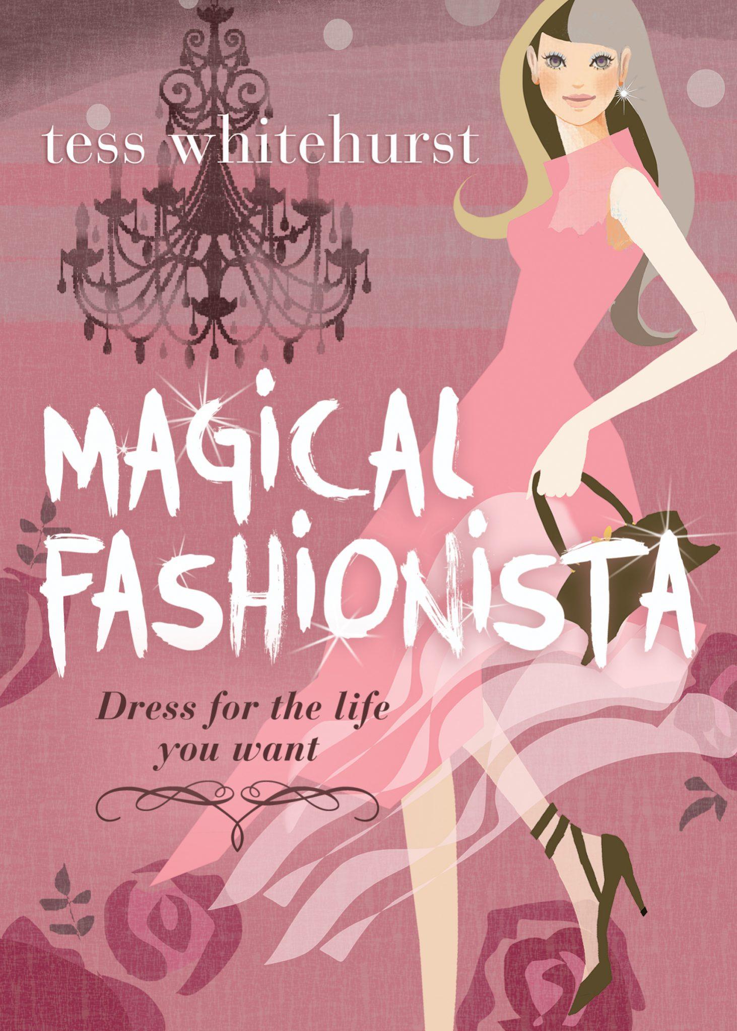 Magical Fashionista by Tess Whitehurst